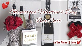 Decorate With Me / Glamorous Valentine's Day Bar Cart Styling - In the Name Of Love 💕