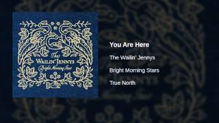 Watch Wailin Jennys You Are Here video