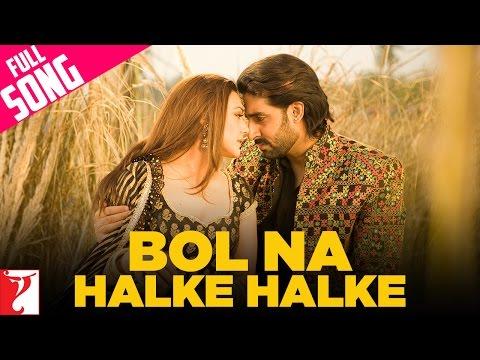 Bol Na Halke Halke - Full Song - Jhoom Barabar jhoom - Abhishek...
