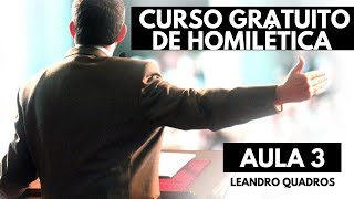 Seminário Gratuito de Homilética - AULA 3 - Leandro Quadros