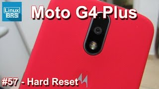 Lenovo Moto G4 Plus - Hard Reset - Formatando