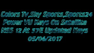Sports24,Sky Sport,Colors Tv EMC Keys On Satellite NSS12 At 57E (2017)