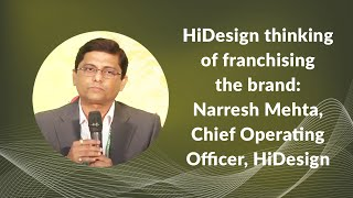 HiDesign thinking of franchising the