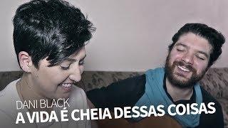 download musica A Vida É Cheia Dessas Coisas Dani Black Joana Castanheira e Dani Black Acústico