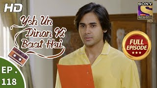 Yeh Un Dinon Ki Baat Hai - Ep 118 - Full Episode - 15th February, 2018