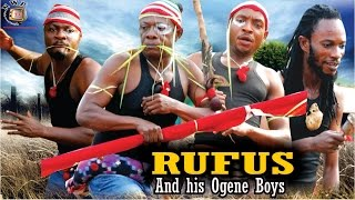 Rufus and His Ogene Boys Nigerian Movie [Part 1]
