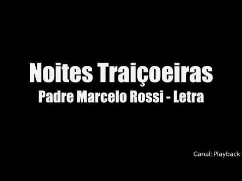 Padre Marcelo Rossi - Noites Traiçoeiras Letra