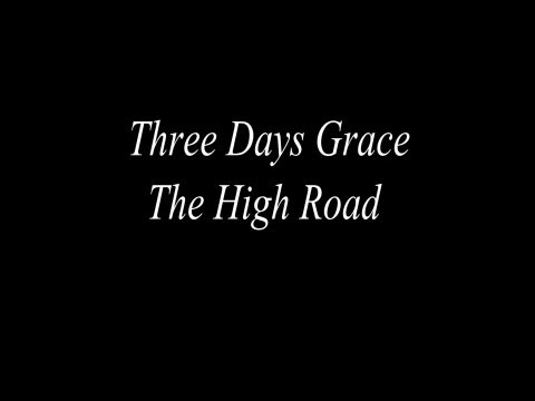 Three Days Grace - The High Road