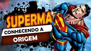 SUPERMAN - Origem