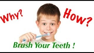 Why  & how to brush your teeth ?