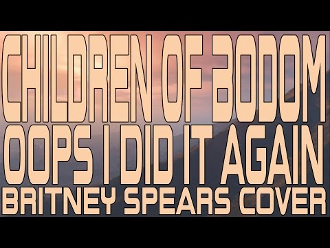Children Of Bodom - Oops I Did It Again