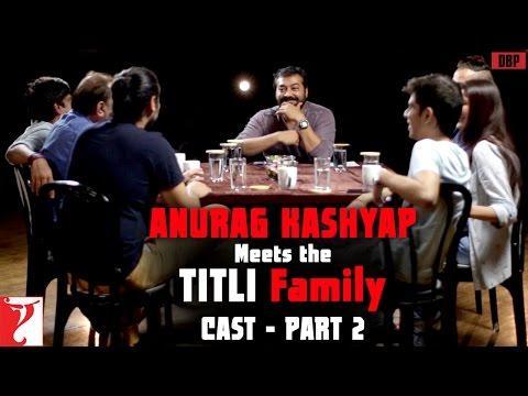 Anurag Kashyap Meets The Titli Family - Cast - Part 2