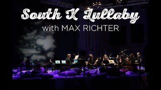 South X Lullaby: Max Richter