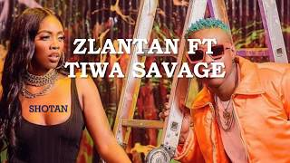Shotan -Zlatan ft Tiwa savage (lyrics)