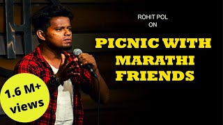 Picnic With Friends | मराठी मित्रांसोबतची सहल  | Marathi Stand-Up Comedy by Rohit Pol | Cafe Marathi