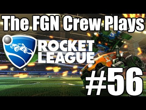 The FGN Crew Plays: Rocket League #56 - Finagled