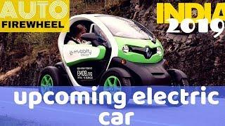 Top 5 Upcoming Electric Cars In India 2019 | Hindi | FireWheel