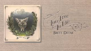 "Brett Detar - ""Woe To The Lovers"""