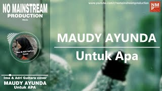 download lagu Untuk Apa - Ima & Andri Guitara Cover - gratis