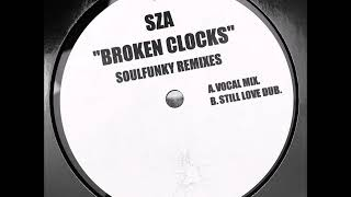 SZA -  Broken Clocks (SoulFunky Club Edit)
