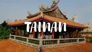 A Historical Guide to Tainan | Taiwan