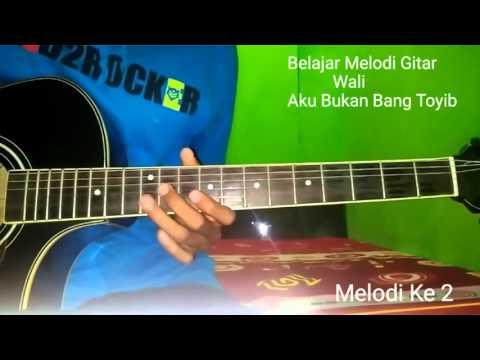 Belajar Melodi Gitar Wali Aku Bukan Bang Toyib
