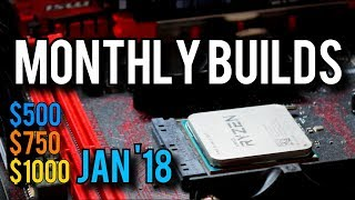 January 2018 Budget PC Builds! [Monthly Builds 5]