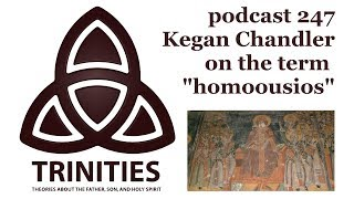 Video: Early Christians rejected Homoousios ('same substance'). Why? - Kegan Chandler