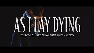 As I Lay Dying - Shaped By Fire India Tour 2020 Vlog 1