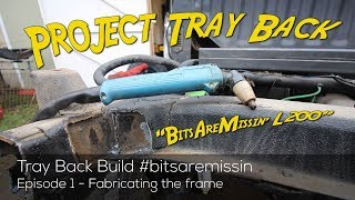 Mitsubishi L200 - Project Tray Back Ep1 - Building the Tray