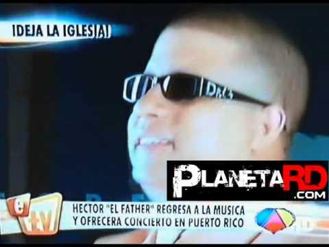 Hector El Father Regresa a ser Reggaeton y Ofrece Concierto, Deja la Iglesia?