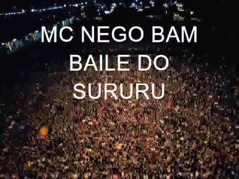 MC NEGO BAM BAILE DO SURURU ORIGINAL VERSAO  2014