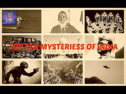 TOP TEN FAMOUS MYSTERIES OF INDIA