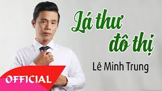Lá Thư Đô Thị - Lê Minh Trung