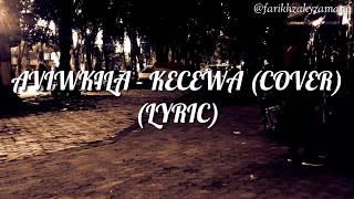 Aviwkila - Kecewa (Cover) (Lyric)