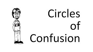 What are Circles of Confusion? (Hint: not Bokeh)