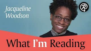 Jacqueline Woodson (author of BROWN GIRL DREAMING) | What I'm Reading