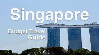 Singapore Travel Guide: 7 Budget Tips