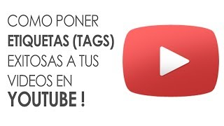 COMO PONER ETIQUETAS A UN VIDEO EN YOUTUBE!