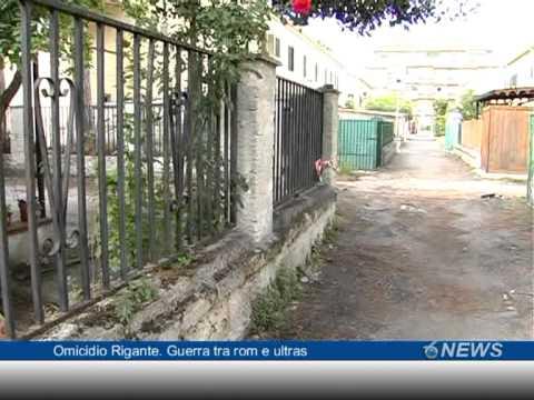 Omicidio Rigante, guerra tra rom e ultras