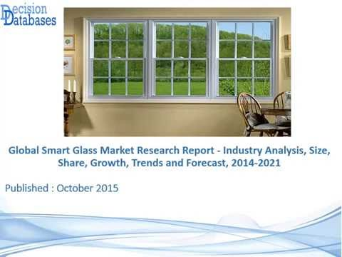 Smart Glass Market Research Report 2014 to 2021