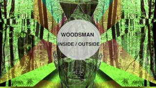 Woodsman - Inside/Outside (Official)