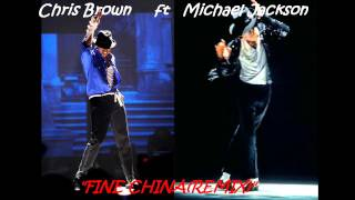 CHRIS BROWN FT MICHAEL JACKSON-FINE CHINA(HD REMIX)