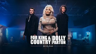for KING & COUNTRY + Dolly Parton - God Only Knows (Official Music Video)