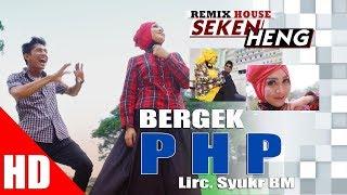 BERGEK Feat AYU KARTIKA - PHP  ( House Mix Bergek SEKEN HENG ) HD Video Quality 2017