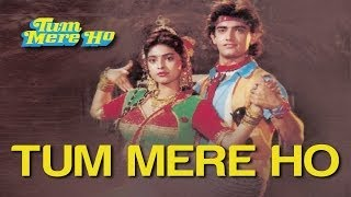 Tum Mere Ho - Tum Mere Ho | Aamir Khan & Juhi Chawla | Udit Narayan & Anupama Deshpande