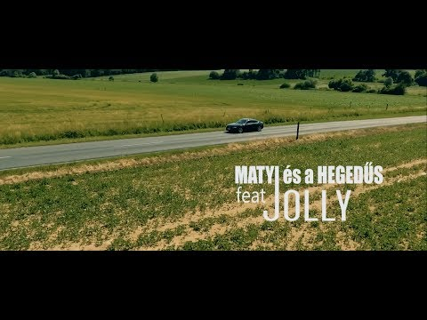Matyi és A Hegedűs Feat. Jolly - Legyél A Párom / Official Video /
