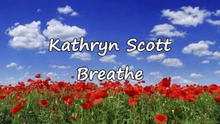 Watch Kathryn Scott Breathe video