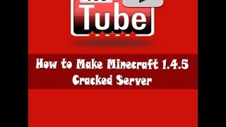 How to Make Minecraft 1.4.5 Cracked Server