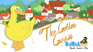 The Golden Goose | Fairy Tales | Story Time For Kids | Bulbul Apps